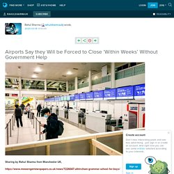 Airports Say they Will be Forced to Close 'Within Weeks' Without Government Help: rahulsharmauk — LiveJournal