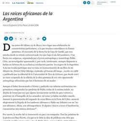 Las raíces africanas de la Argentina - 16.08.2010 - LA NACION