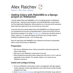 Alex Raichev > Blog > Adding Celery with RabbitMQ to a Django project on Webfaction