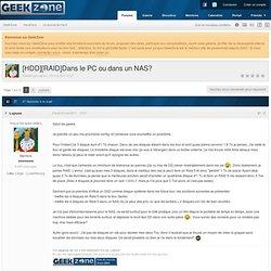 [HDD][RAID]Dans le PC ou dans un NAS? - Le journal du Hard