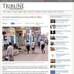 Air raids on Qaeda bases in Yemen kill 15: Tribes