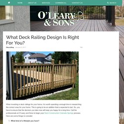 What Deck Railing Design Is Right For You? – Oleary and Sons