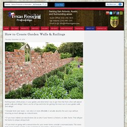 Create Garden Walls & Railings with help of TxFlooringPros