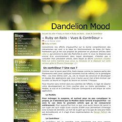 « Ruby on Rails : Vues & Contrôleur [Dandelion Mood] »