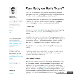 Can Ruby on Rails Scale? – Hacking, Shmacking...