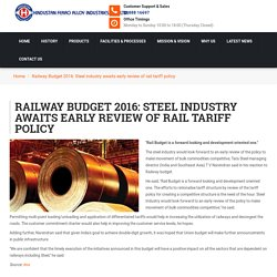 Railway Budget 2016: Steel industry awaits early review of rail tariff policy