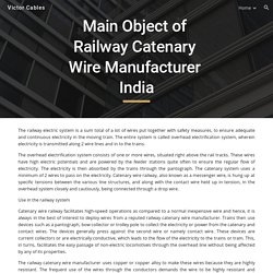 Victor Cables - Main Object of Railway Catenary Wire Manufacturer India