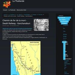 Chemin de fer de la mort - Death Railway - Kanchanaburi - La Thaïlande