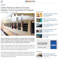 Indian Railways Refund Circular, Regular Trains Cancelled Till August