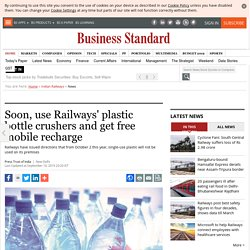 Soon, use Railways' plastic bottle crushers and get free mobile recharge