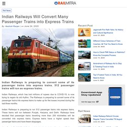 Indian Railways Will Convert Many Passenger Trains into Express Trains