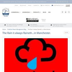 The Rain it always Raineth...in Manchester.