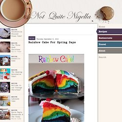Rainbow Cake recipe @Not Quite Nigella