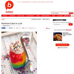 Rainbow Cake in a Jar | The Family Kitchen