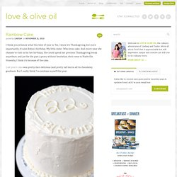 Rainbow Cake | Love and Olive Oil - StumbleUpon