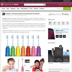 Rainbow : la brosse à dents connectée pour les enfants