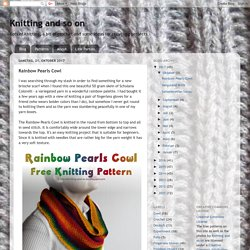 Knitting and so on: Rainbow Pearls Cowl