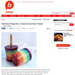 Rainbow Popsicles: Colorful Summer Treats