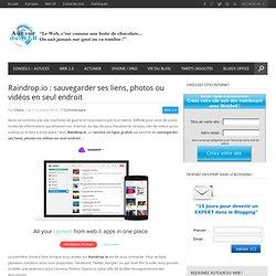 Raindrop.io : sauvegarder ses liens, photos ou vidéos en seul endroit