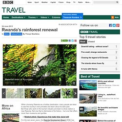 Rwanda's rainforest renewal : National Parks, Africa