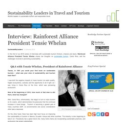 Interview: Rainforest Alliance President Tensie Whelan - Sustainability Leaders in Travel and Tourism