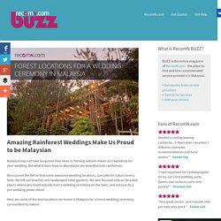 Amazing Rainforest Weddings Make Us Proud to be Malaysian - RecomN.com BUZZ