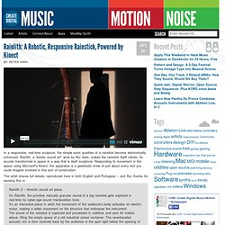 Rainlith: A Robotic, Responsive Rainstick, Powered by Kinect