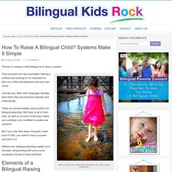 How To Raise A Bilingual Child? Systems Make It Simple