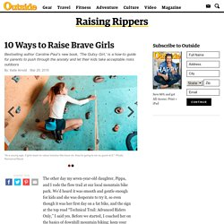 10 Ways to Raise Brave Girls