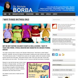 7 Ways to Raise an Ethical Child by Dr. Michele Borba