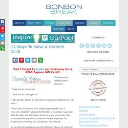 11 Ways To Raise A Grateful Child — BonBon Break