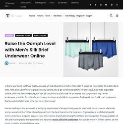 Raise the Oomph Level with Men's Silk Brief Underwear Online