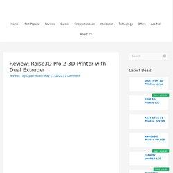 Review: Raise3D Pro 2 3D Printer with Dual Extruder – io3dprint.com