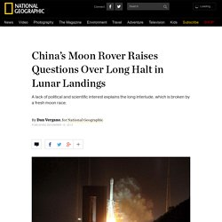 China's Moon Rover Raises Questions Over Long Halt in Lunar Landings