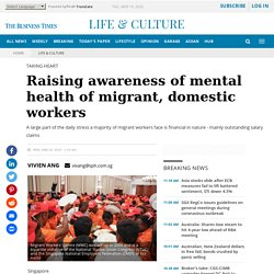 Raising awareness of mental health of migrant, domestic workers, Life & Culture