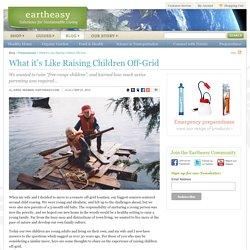 What it's Like Raising Children Off-Grid