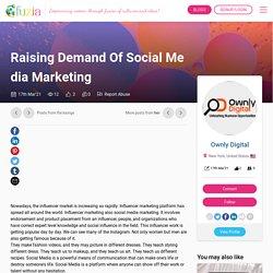 Raising Demand Of Social Media Marketing