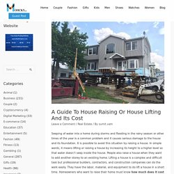 A Guide To House Raising Or House Lifting And Its Cost - Mohcky.com - Free Guest Posting Website