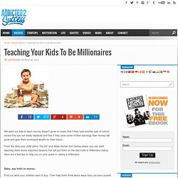 The Best Advice On Raising Your Kids To Be Millionaires