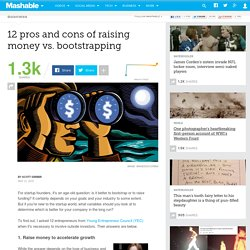 12 pros and cons of raising money vs. bootstrapping