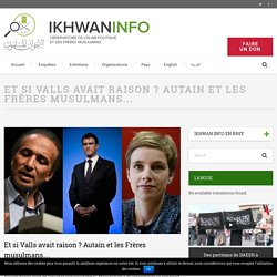 Et si Valls avait raison ? Autain et les Frères musulmans… – Ikhwan Info