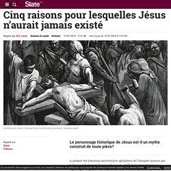 Cinq raisons pour lesquelles Jésus n'aurait jamais existé