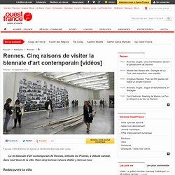 Rennes. Cinq raisons de visiter la biennale d'art contemporain [vidéos] - Rennes - Cultures