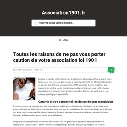 Toutes les raisons de ne pas vous porter caution de votre association loi 1901