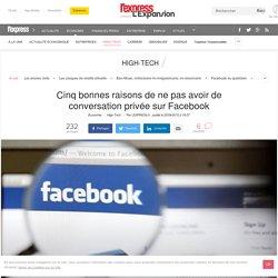 Cinq bonnes raisons de ne pas avoir de conversation privée sur Facebook