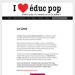 Dix Bonnes raisons d'aimer ou pas l'éducation populaire, le livre