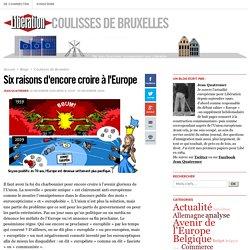 Six raisons d'encore croire à l'Europe