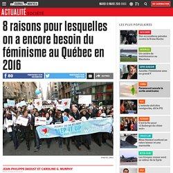 8 raisons pour lesquelles on a encore besoin du féminisme au Québec en 2016