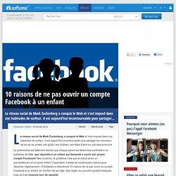 10 raisons de ne pas ouvrir un compte Facebook à un enfant