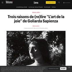 """Trois raisons de (re)lire """"L'art de la joie"""" de Goliarda Sapienza"""